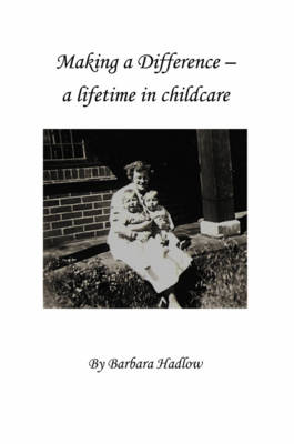 Making a Difference: A Lifetime in Childcare (Paperback)