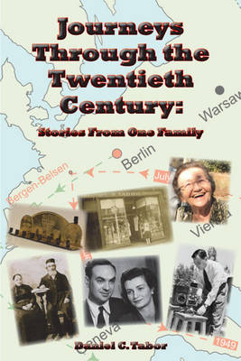 Journeys Through the Twentieth Century: stories from one family HB (Paperback)