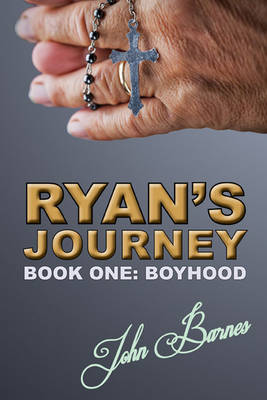 Ryans Journey: Book One: Boyhood (Paperback)