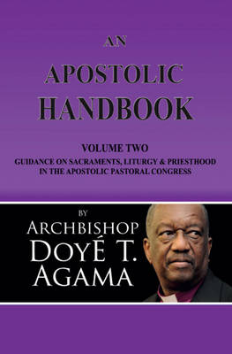 An Apostolic Handbook: Guidance on Sacraments, Liturgy and Priesthood in the Apostolic Pastoral Congress Volume 2 (Paperback)