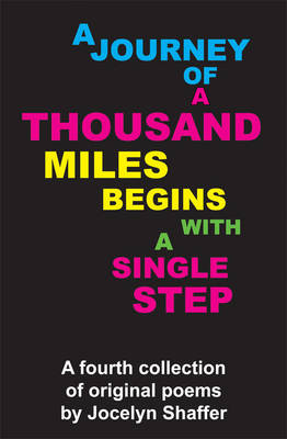 A Journey of a Thousand Miles Begins with a Single Step (Paperback)