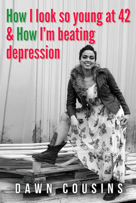 How I Look So Young at 42 How I'm Beating Depression (Paperback)