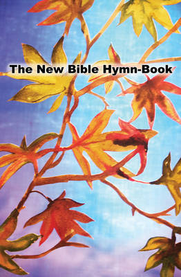 The New Bible Hymn-Book (Paperback)