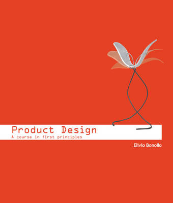 Product Design: A course in first principles (Paperback)
