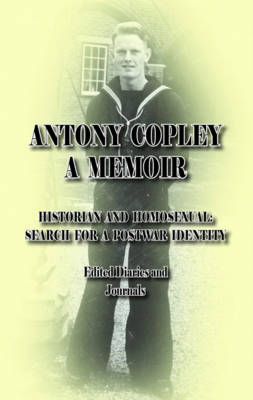 A Memoir: Historian and Homosexual: Search for a Postwar Identity: Edited Diaries and Journals (Paperback)