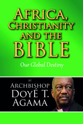 Africa, Christianity and the Bible: Our Global Destiny (Paperback)