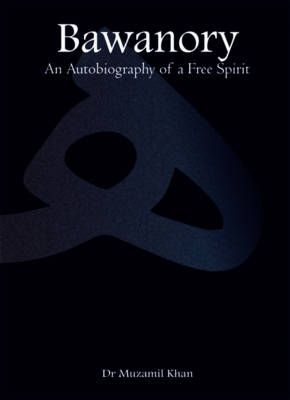 Bawanory 2016: An Autobiography of a Free Spirit (Paperback)