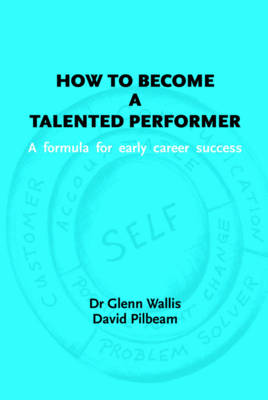 How to Become a Talented Performer: A Formula for Early Career Success (Paperback)