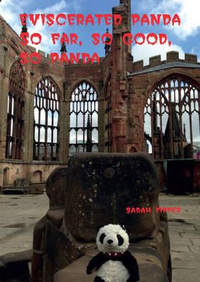 Eviscerated Panda: So Far, So Good, So Panda (Paperback)