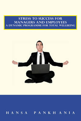 Stress to Success for Managers and Employees (Paperback)