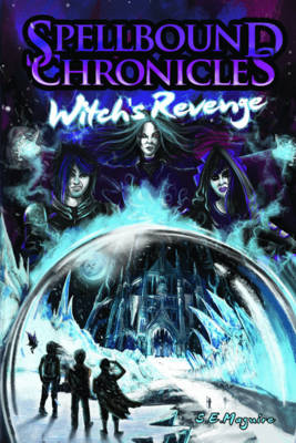 Spellbound Chronicles - Witch's Revenge (Paperback)