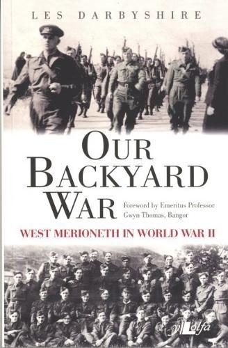 Our Backyard War - West Merioneth in World War II (Paperback)