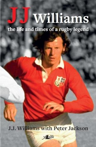 J J Williams the Life and Times of a Rugby Legend (Hardback)