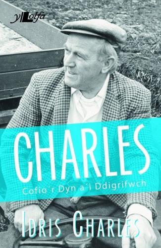 Charles - Cofio'r Dyn a'i Ddigrifwch (Paperback)