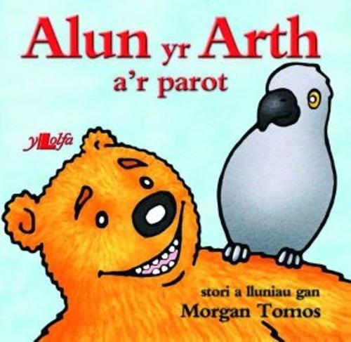 Cyfres Alun yr Arth: Alun yr Arth a'r Parot (Paperback)
