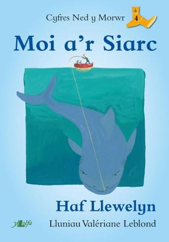 Cyfres Ned y Morwr: Moi a'r Siarc (Paperback)