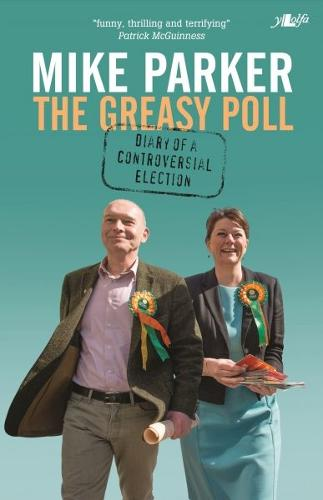 Greasy Poll, The - Diary of a Controversial Election (Paperback)