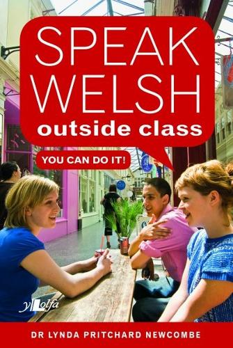 Speak Welsh Outside Class - You Can Do It (Paperback)