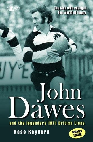 Man Who Changed the World of Rugby, The (Updated Edition) - John Dawes and the Legendary 1971 British Lions (Paperback)