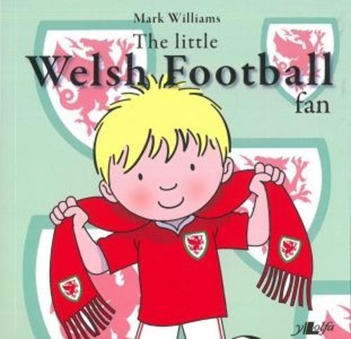 Little Welsh Football Fan, The (Paperback)