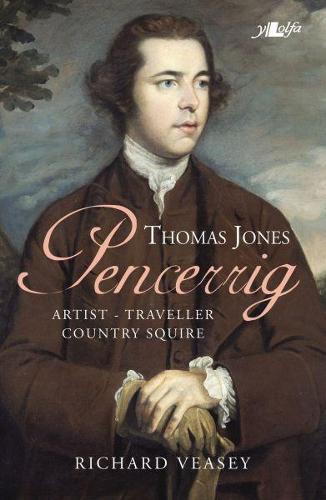 Thomas Jones of Pencerrig - Artist, Traveller, Country Squire (Paperback)