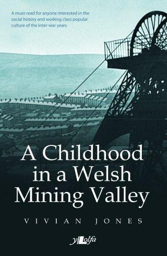 Childhood in a Welsh Mining Valley, A (Paperback)