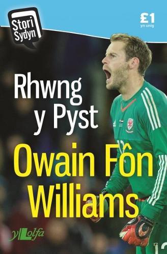 Stori Sydyn: Rhwng y Pyst - Hunangofiant Owain Fon Williams (Paperback)