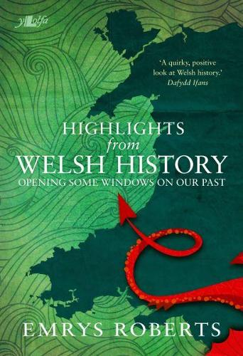 Highlights from Welsh History - Opening Some Windows on Our Past (Paperback)