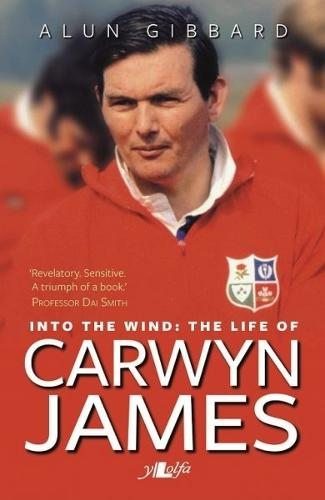 Into the Wind - The Life of Carwyn James (Paperback)