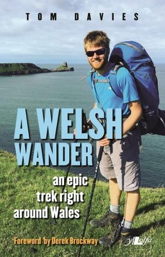 Welsh Wander, A - An Epic Trek Right Around Wales (Paperback)