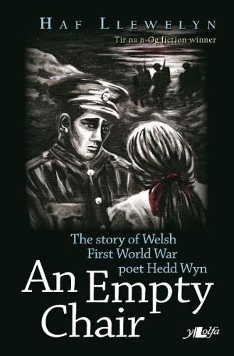 Empty Chair, An - Story of Welsh First World War Poet Hedd Wyn, The (Paperback)