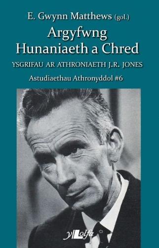 Astudiaethau Athronyddol: 6. Argyfwng Hunaniaeth a Chred - Ysgrifau ar Athonyddiaeth J. R. Jones (Paperback)
