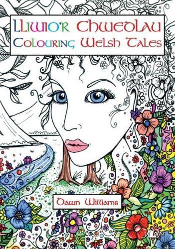 Lliwio'r Chwedlau / Colouring Welsh Tales (Paperback)
