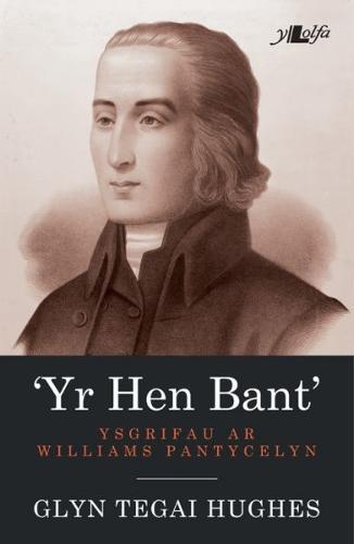 Hen Bant, Yr - Ysgrifau ar Williams Pantycelyn (Paperback)