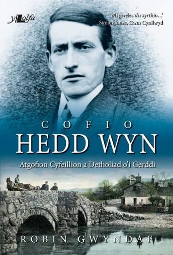 Cofio Hedd Wyn - Atgofion Cyfeillion a Detholiad o'i Gerddi (Paperback)
