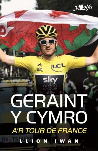Geraint y Cymro a'r Tour De France (Paperback)