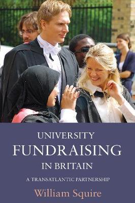 University Fundraising in Britain: A Transatlantic Partnership (Paperback)