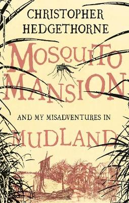 Mosquito Mansion and my Misadventures in Mudland (Paperback)