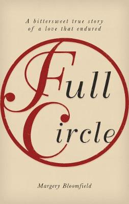 Full Circle: A bittersweet true story of a love that endured (Paperback)