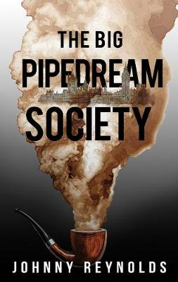 The Big Pipedream Society (Paperback)