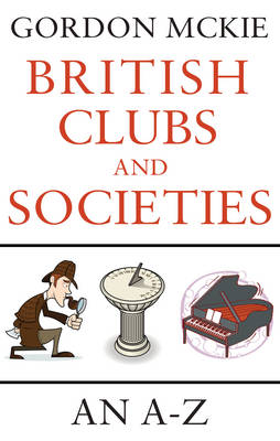 British Clubs and Societies: An A-Z (Paperback)
