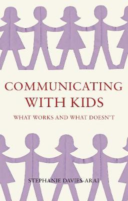 Communicating with Kids: What works and what doesn't (Paperback)