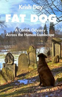 Fat Dog: A Canine Odyssey Across the Human Landscape (Paperback)