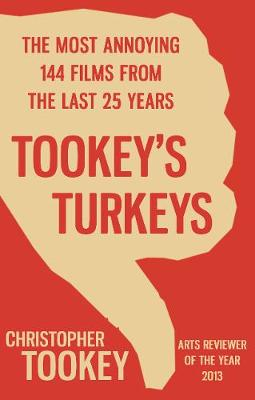 Tookey's Turkeys: The Most Annoying 144 Films From the Last 25 Years (Paperback)