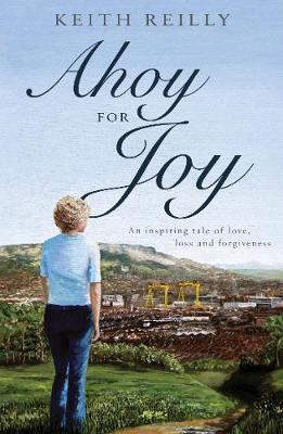Ahoy for Joy: An inspiring tale of love, loss and forgiveness (Paperback)