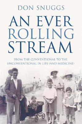 An Ever Rolling Stream: From the conventional to the unconventional in life (and medicine) (Paperback)