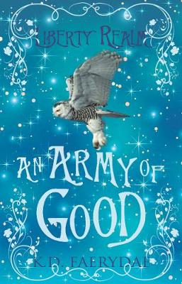 An Army of Good - Liberty Realm 2 (Paperback)