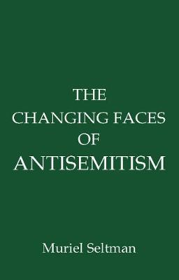 The Changing Faces of Antisemitism (Paperback)