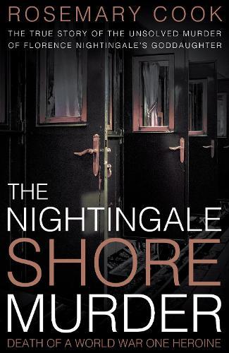 The Nightingale Shore Murder: Death of a World War 1 Heroine (Paperback)