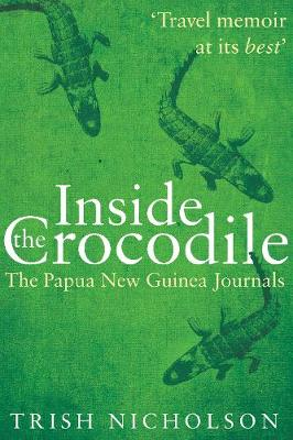 Inside the Crocodile: The Papua New Guinea Journals (Paperback)